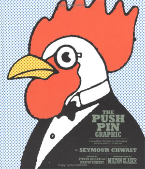 The Push Pin Graphic: A Quarter Century of Innovative Design and Illustration